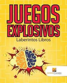 Juegos Explosivos: Laberintos Libros - Activity Crusades - cover