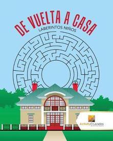 De Vuelta A Casa: Laberintos Ninos - Activity Crusades - cover