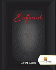 Enferme: Labyrinthe Adulte - Activity Crusades - cover