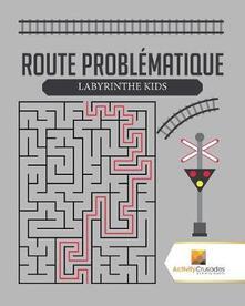 Route Problematique: Labyrinthe Kids - Activity Crusades - cover