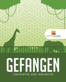 Gefangen: Labyrinthe Und Irrgarten - Activity Crusades - cover