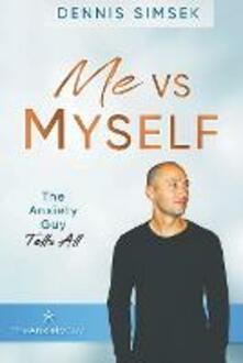 Me VS Myself: The Anxiety Guy Tells All - Dennis Simsek - cover