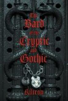The Bard of the Cryptic and Gothic - Kiltron - cover