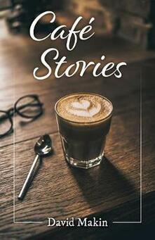 Cafe Stories - David Makin - cover