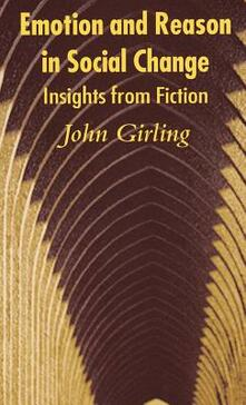 Emotion and Reason in Social Change: Insights from Fiction - John Girling - cover
