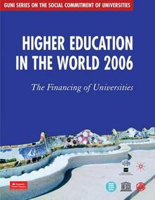 Higher Education in the World 2006: The Financing of Universities - Global University Network for Innovation (GUNI) - cover