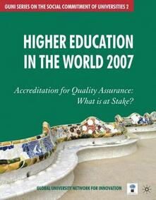 Higher Education in the World: Accreditation for Quality Assurance: What is at Stake? - Global University Network for Innovation (GUNI) - cover