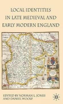 Local Identities in Late Medieval and Early Modern England - Daniel Woolf - cover