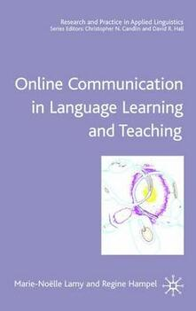 Online Communication in Language Learning and Teaching - Marie-Noelle Lamy,Regine Hampel - cover