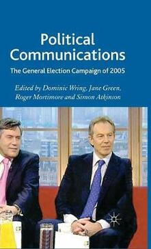 Political Communications: The General Election Campaign of 2005 - cover