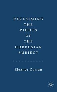 Reclaiming the Rights of the Hobbesian Subject - Eleanor Curran - cover