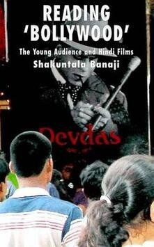 Reading 'Bollywood': The Young Audience and Hindi Films - Shakuntala Banaji - cover
