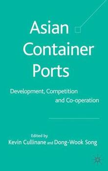 Asian Container Ports: Development, Competition and Co-operation - cover