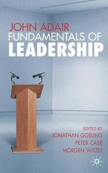 John Adair: Fundamentals of Leadership - cover