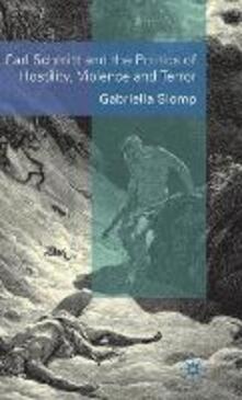 Carl Schmitt and the Politics of Hostility, Violence and Terror - Gabriella Slomp - cover