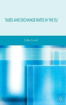 Taxes and Exchange Rates in the EU - John Lorie - cover