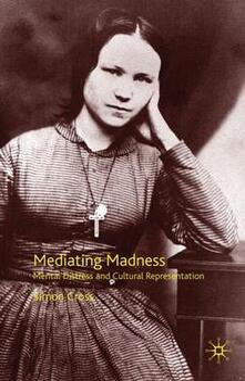 Mediating Madness: Mental Distress and Cultural Representation - S. Cross - cover