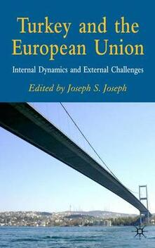 Turkey and the European Union: Internal Dynamics and External Challenges - cover