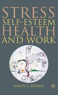 Stress, Self-Esteem, Health and Work - S. Dolan - cover
