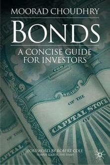 Bonds: A Concise Guide for Investors - Moorad Choudhry - cover