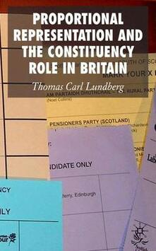Proportional Representation and the Constituency Role in Britain - Thomas Carl Lundberg - cover