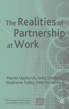 The Realities of Partnership at Work - Martin Upchurch,Andy Danford,Mike Richardson - cover