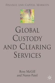 Global Custody and Clearing Services - R. McGill,N. Patel - cover