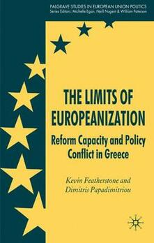 The Limits of Europeanization: Reform Capacity and Policy Conflict in Greece - Kevin Featherstone,Dimitris Papadimitriou - cover