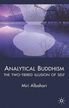 Analytical Buddhism: The Two-tiered Illusion of Self - Miri Albahari - cover
