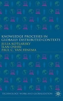 Knowledge Processes in Globally Distributed Contexts - Julia Kotlarsky,Ilan Oshri,Paul van Fenema - cover