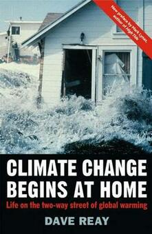 Climate Change Begins at Home: Life on the Two-way Street of Global Warming - D. Reay - cover