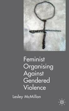 Feminists Organising Against Gendered Violence - Lesley McMillan - cover