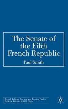 The Senate of the Fifth French Republic - P. Smith - cover