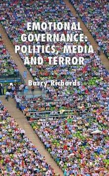 Emotional Governance: Politics, Media and Terror - B. Richards - cover