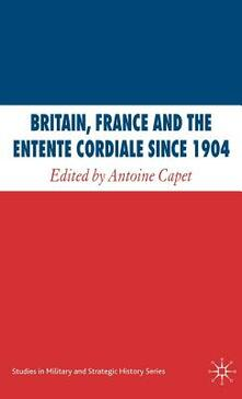 Britain, France and the Entente Cordiale Since 1904 - cover