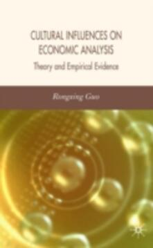 Cultural Influences on Economic Analysis: Theory and Empirical Evidence - R. Guo - cover