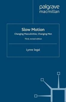 Slow Motion: Changing Masculinities, Changing Men - L. Segal - cover