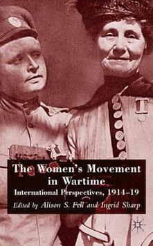 The Women's Movement in Wartime: International Perspectives, 1914-19 - cover
