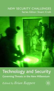 Technology and Security: Governing Threats in the New Millennium - Brian Rappert - cover
