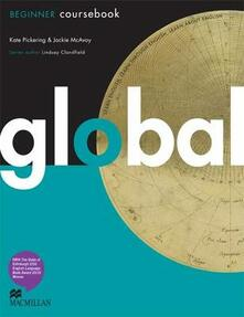 Global Beginner Student's Book Pack - Jackie McAvoy,Kate Pickering,Robert Campbell - cover