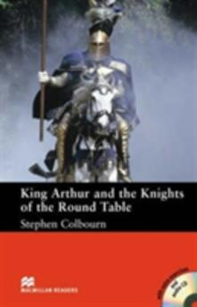 Macmillan Readers King Arthur and the Knights of the Round Table Intermediate Reader Without CD - Stephen Colbourn - cover