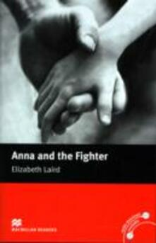 Macmillan Readers Anna and the Fighter Beginner Without CD - Elizabeth Laird - cover
