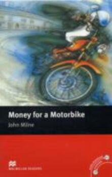 Macmillan Readers Money for a Motorbike Beginner Without CD - John Milne - cover