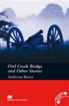 Macmillan Readers Owl Creek Bridge and Other Stories Pre Intermediate Without CD Reader - cover