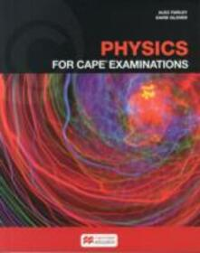 Physics for CAPE (R) Examinations Student's Book - Alec Farley,David Glover - cover