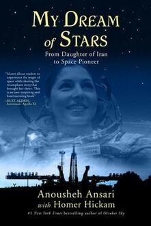 My Dream of Stars - Anousheh Ansari,Homer Hickam - cover