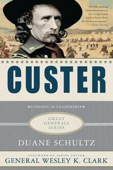 Custer: Lessons in Leadership - Duane Schultz - cover