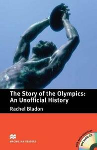 The Story of the Olympics - An Unofficial History - Rachel Bladon - cover
