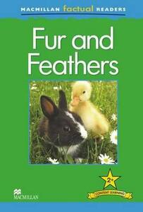 Macmillan Factual Readers - Fur and Feathers - Claire Llewellyn - cover