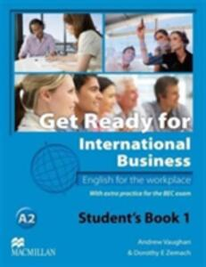 Get Ready For International Business 1 Student's Book [BEC] - Andrew Vaughan,Dorothy E. Zemach - cover